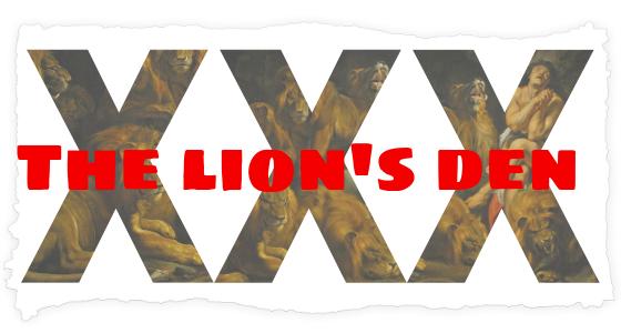 XXX: The Lions Den