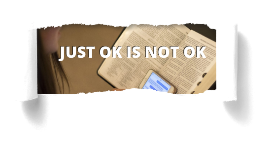 Just ok is not ok