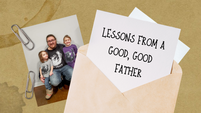 Lessons From A Good Good Father